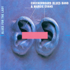 Blues for the Lady - Philipp Fankhauser, Checkerboard Blues Band, Margie Evans