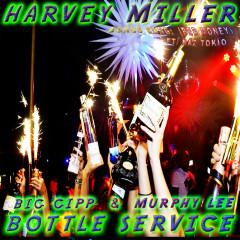 Bottle Service - Big Gipp, Murphy Lee, Harvey Miller