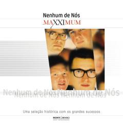 Maxximum - Nenhum De Nós - Nenhum De Nos