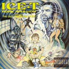 Home Invasion (Includes 'The Last Temptation Of Ice') - Ice T
