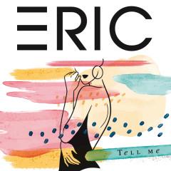 Tell Me - Eric