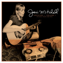 Joni Mitchell Archives – Vol. 1: The Early Years (1963-1967) - Joni Mitchell