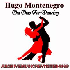 Cha Chas for Dancing - Hugo Montenegro