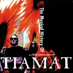 The Musical History of Tiamat - Tiamat