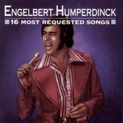 16 Most Requested Songs - Engelbert Humperdinck