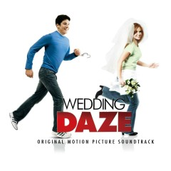 Wedding Daze (Original Motion Picture Soundtrack) - Various Artists