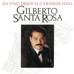 En Vivo Desde El Carnegie Hall - Gilberto Santa Rosa