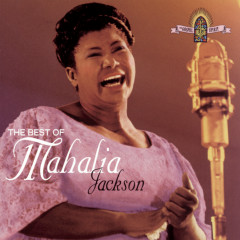 The Best Of Mahalia Jackson - Mahalia Jackson