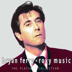 Platinum Collection - Bryan Ferry, Roxy Music