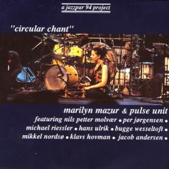 Circular Chant - Marilyn Mazur, Pulse Unit