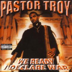 We Ready I Declare War - Pastor Troy