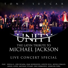 Unity: The Latin Tribute to Michael Jackson (Live Concert Special) - Tony Succar