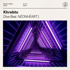 Dive (feat. NÉONHEÀRT) - Khrebto, NÉONHEÀRT