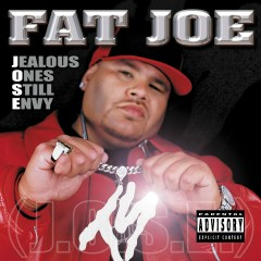 Jealous Ones Still Envy (J.O.S.E) - Fat Joe