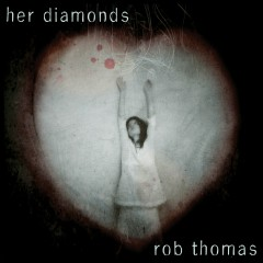 Her Diamonds - Rob Thomas