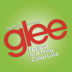 I Believe in a Thing Called Love (Glee Cast Version) - Glee Cast, Adam Lambert