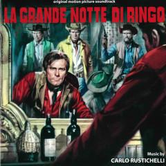 La grande notte di Ringo (Original Motion Picture Soundtrack) - Carlo Rustichelli, Franco de Gemini, I Cantori Moderni Di Alessandroni