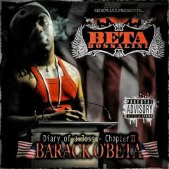 Diary of a Boss: Chapter 2 - Barack OBeta - Beta Bossalini