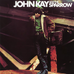 John Kay & The Sparrow (Expanded Edition)
