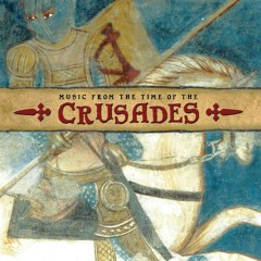 Music at the time of the Crusades - Various Artists