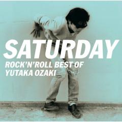 SATURDAY -ROCK'N'ROLL BEST OF YUTAKA OZAKI - Yutaka Ozaki