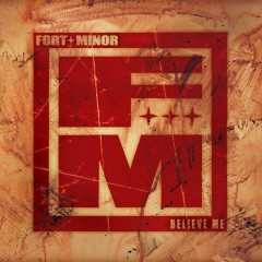 Believe Me - Fort Minor