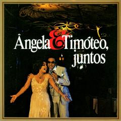 Angela & Timóteo, Juntos - Ângela Maria, Agnaldo Timóteo