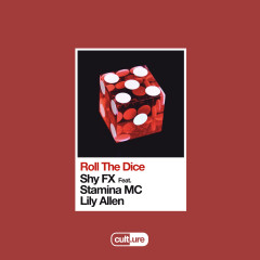 Roll The Dice (feat. Stamina MC & Lily Allen) - Shy FX, Lily Allen, Stamina MC