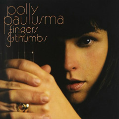 Fingers And Thumbs - Polly Paulusma