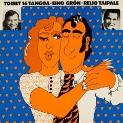 Toiset 16 tangoa - Eino Grön, Reijo Taipale