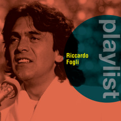 Playlist: Riccardo Fogli - Riccardo Fogli