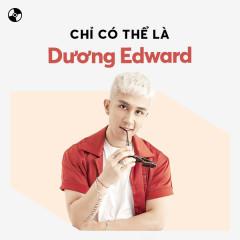 Chỉ Có Thể Là Dương Edward - Dương Edward