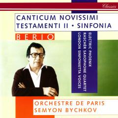 Berio: Sinfonia; Canticum Novissimi Testamenti II - Semyon Bychkov, Electric Phoenix, London Sinfonietta Voices, Raschèr Saxophone Quartet, Orchestre de Paris
