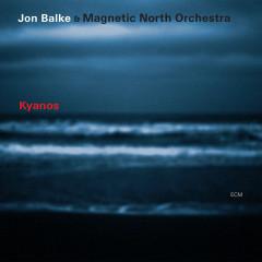 Kyanos - Jon Balke, Magnetic North Orchestra
