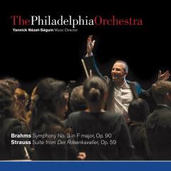 Brahms: Symphony No. 3 & Strauss: Suite from Der Rosenkavalier - The Philadelphia Orchestra
