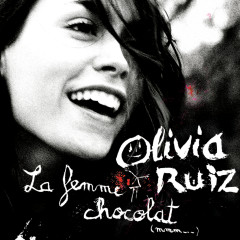 La femme chocolat - Olivia Ruiz