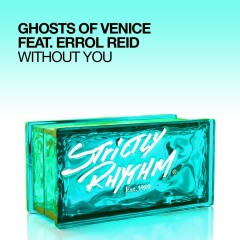 Without You (feat. Errol Reid) - Ghosts Of Venice, Errol Reid