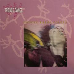Hoodoo Wanna Voodoo - Trance Dance