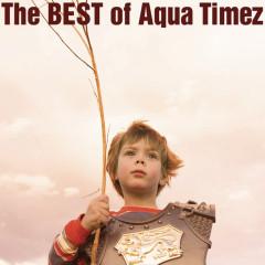 The Best Of Aqua Timez - Aqua Timez