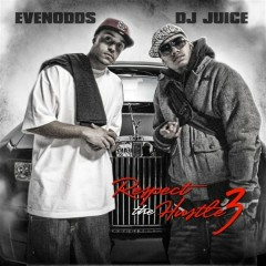 Respect the Hustle 3 - Evenodds, DJ Juice
