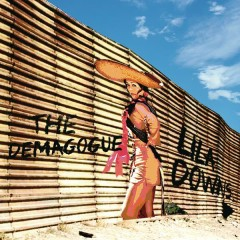 The Demagogue - Lila Downs