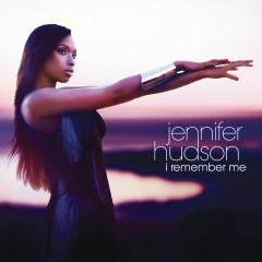 I Remember Me - Jennifer Hudson