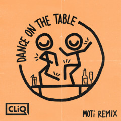 Dance on the Table (MOTi Remix) - CLiQ, Caitlyn Scarlett, Kida Kudz, Double S