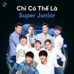 Chỉ Có Thể Là Super Junior - Super Junior