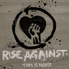 This Is Noise - Rise Against