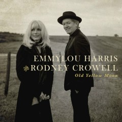 Old Yellow Moon - Emmylou Harris, Rodney Crowell