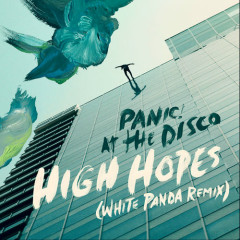 High Hopes (White Panda Remix)