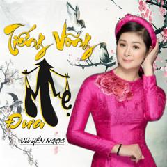 Tiếng Võng Mẹ Đưa (Single) - Vũ Yến Ngọc