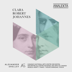 Clara - Robert - Johannes - Canada's National Arts Centre Orchestra, Alexander Shelley