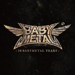10 BABYMETAL YEARS - BABYMETAL
